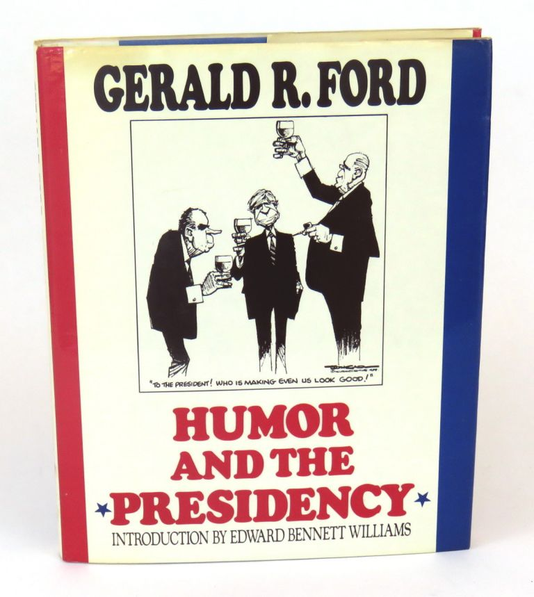 Humor and the Presidency. Gerald R. Ford.