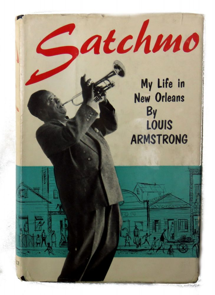 Satchmo; My Life in New Orleans. Louis Armstrong.