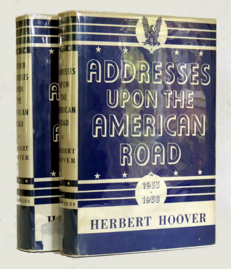 Addresses Upon The American Road; and Further Addresses Upon The American Road (2 Vols.). Herbert Hoover.