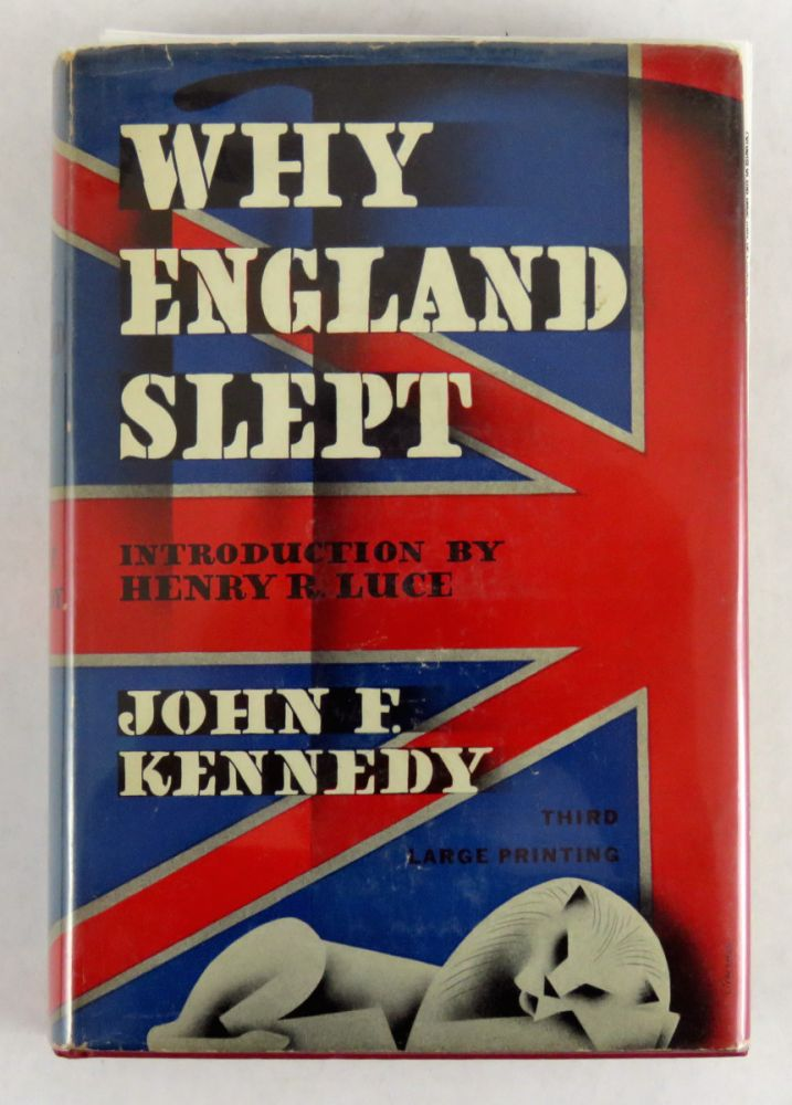 Why England Slept; Introduction by Henry R. Luce. John F. Kennedy.
