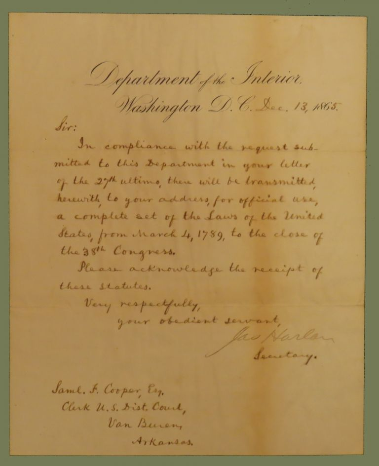 Complying with a Request for a Complete Set of the Laws of the United States, from March 4, 1789 to the close of the 38th Congress, in a Manuscript Letter. James Harlan.