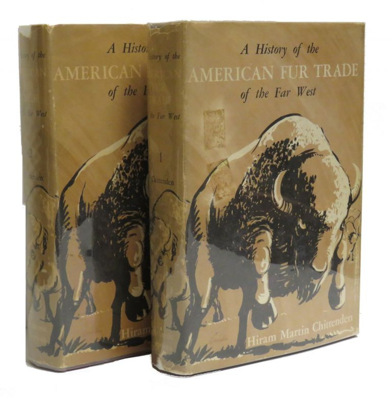 A History of the American Fur Trade of the Far West. Hiram Martin Chittenden.