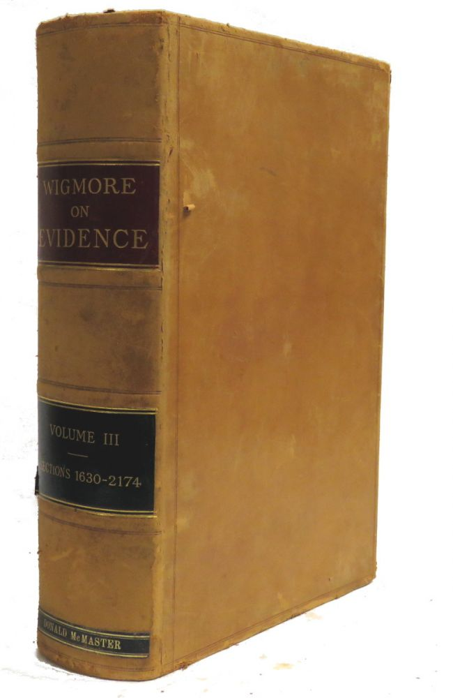 A Treatise On The System of Evidence In Trials At Common Law; Including the Statues and Judicial Decisions of All Jurisdictions of the United States (Vol. III). John Henry Wigmore.