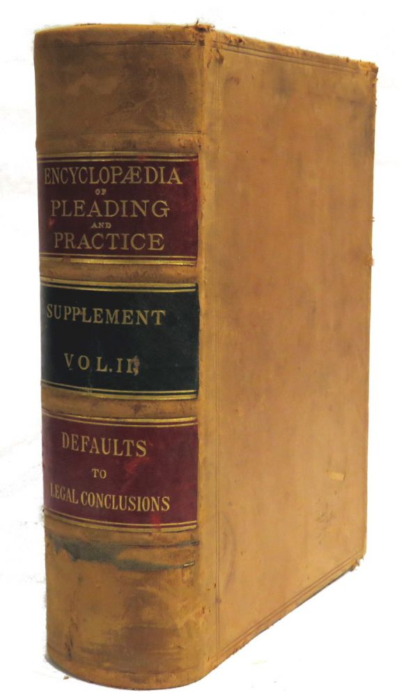 Supplement To The Encyclopaedia Of Pleading and Practice; Vol II. William M. McKinney.