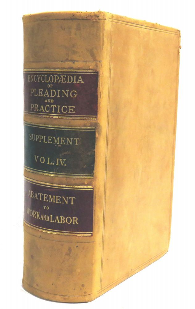 Supplement To The Encyclopedia Of Pleading And Practice; Vol. IV