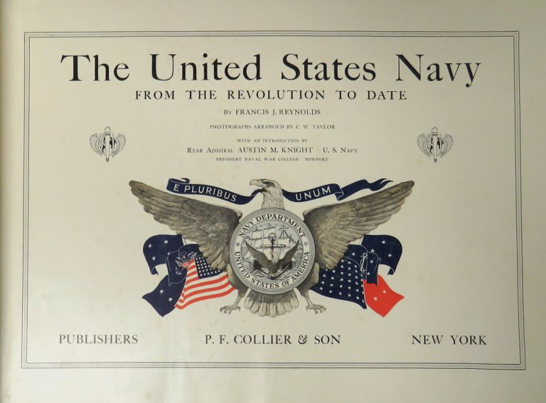 The United States Navy From The Revolution To Date. Francis J. Reynolds, Photographs, C. W. Taylor.