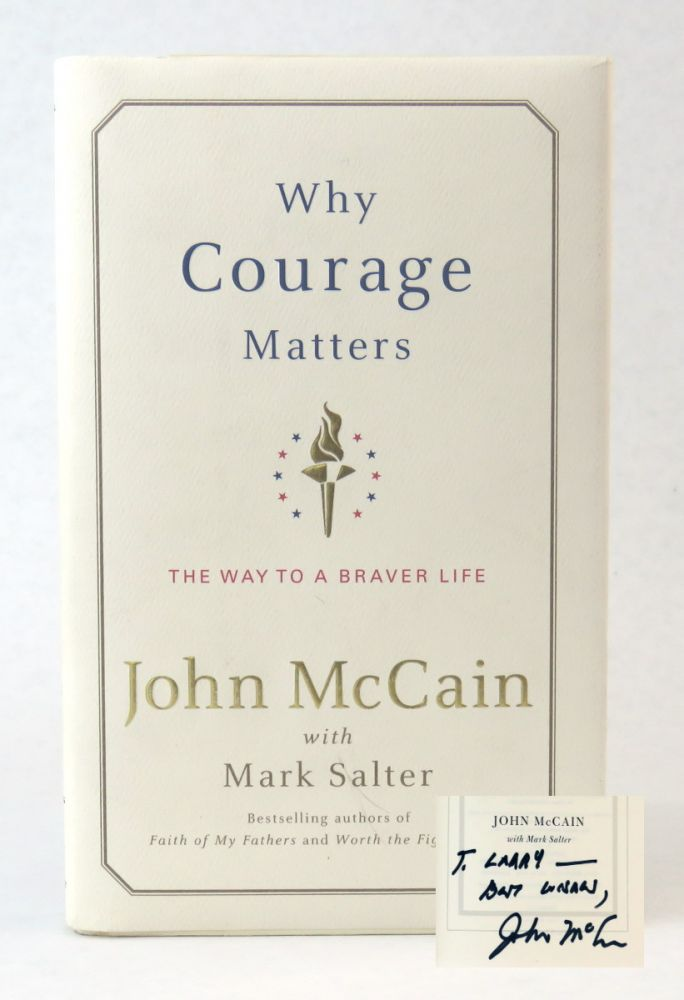 Why Courage Maters; The Way to a Braver Life. John McCain, Mark Salter.