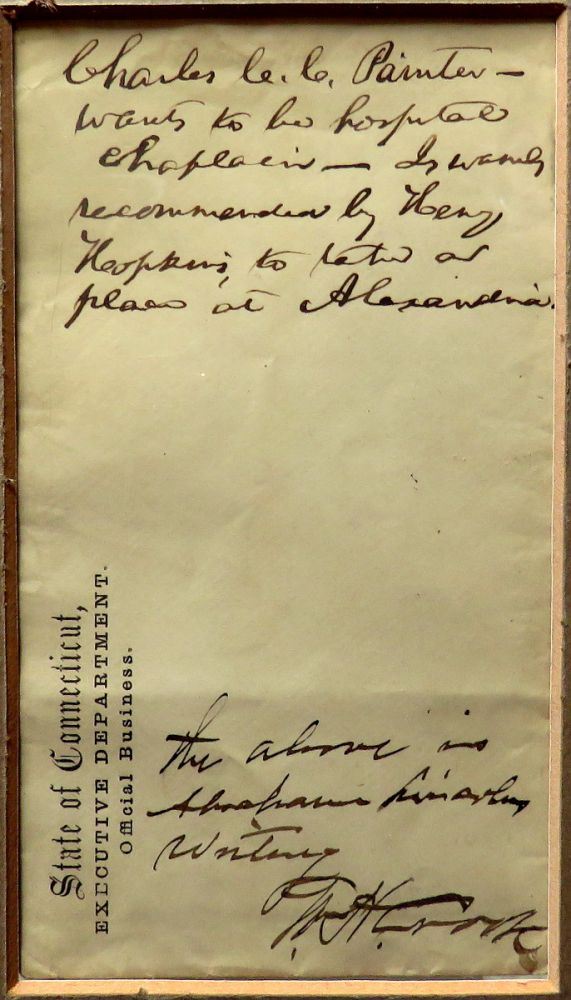 Manuscript Note As President; Endorsement of Charles C. C. Painter to Hospital Chaplaincy; Association with Three Historic Figures. Abraham Lincoln.