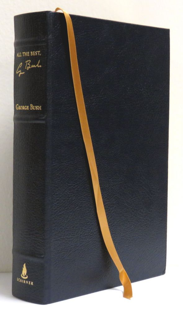 All The Best; My Life in Letters and Other Writings. George Bush.