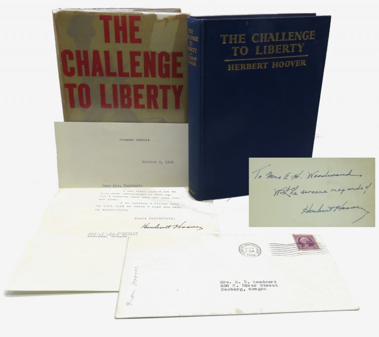 The Challenge to Liberty; Includes TLS by Hoover. Herbert Hoover.