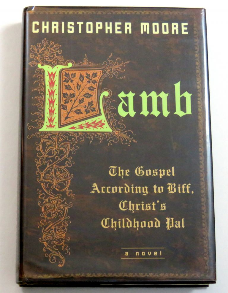 Lamb; The Gospel According To Biff, Christ's Childhood Pal. Christopher Moore.