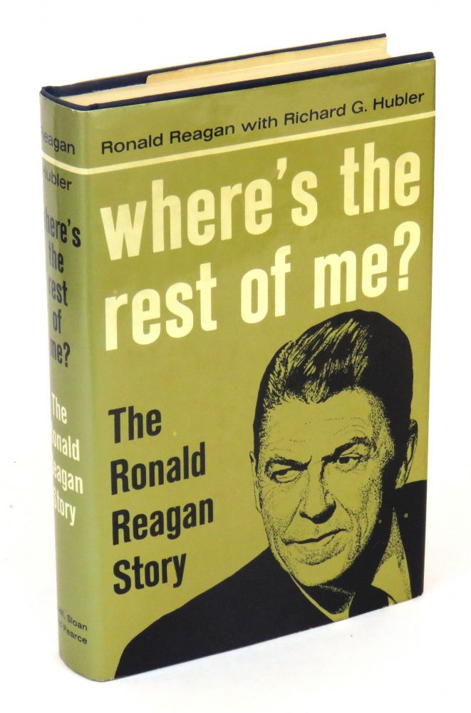 Where's The Rest Of Me?; with Richard G. Huber. Ronald Reagan.