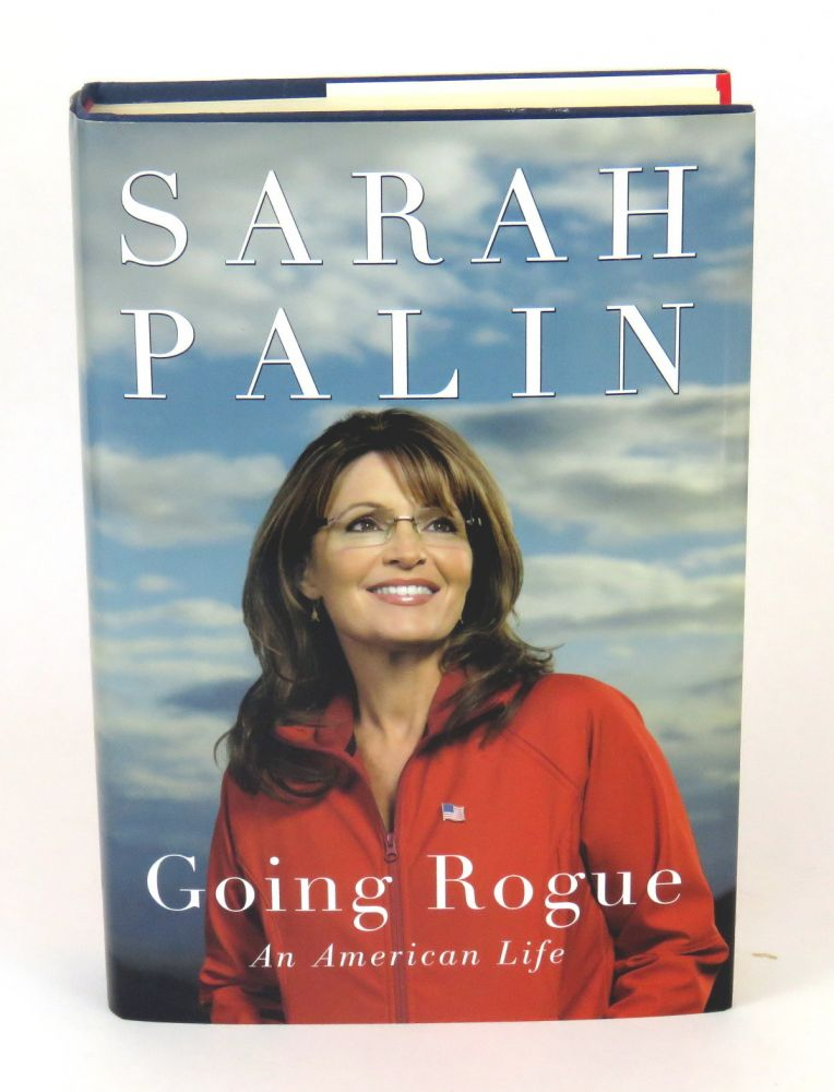 Going Rogue; An American Life. Sarah Palin.