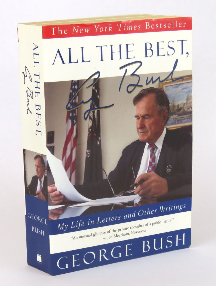 All The Best,; My Life in Letters and Other Writings. George Bush.