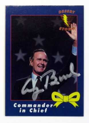 Desert Storm Card, Commander in Chief, Signed. George H. W. Bush.