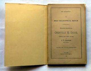 A Brief Biographical Sketch of the Life of Major-General Grenville Dodge. J. T. Granger