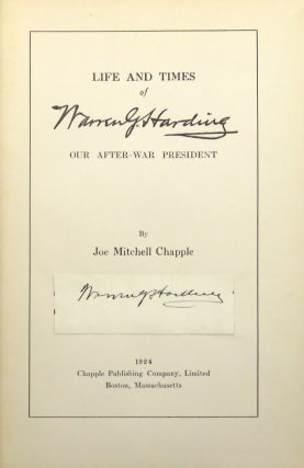 Life and Times of Warren Harding; Our After-War President. Joe Mitchell Chapple.