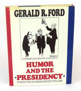 Humor and the Presidency. Gerald R. Ford