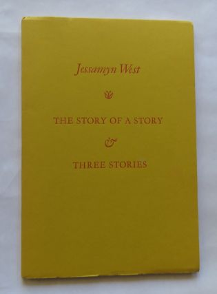 The Story of A Story & Three Stories. Jessamyn West