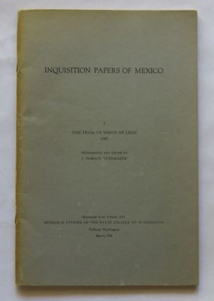 Inquisition Papers of Mexico; The Trial of Simon De Leon - 1647. J. Horace Nunemaker