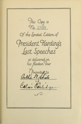 Last Speeches and Addresses of President Warren G. Harding; Delivered During the Course of His Tour From Washington, D. C., to Alaska and Return to San Francisco, June 20 to August 2, 1923