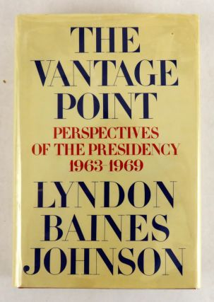The Vantage Point; Perspectives of the Presidency 1963 - 1969. Lyndon Baines Johnson.