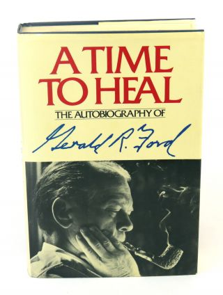 A Time to Heal. Gerald R. Ford