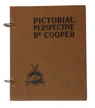 Pictorial Perspective; A Radically New and Simplified Method of Presenting Freehand Perspecitive Ideas. Thomas Heaton Cooper.