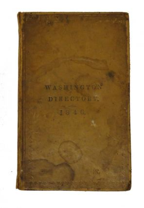 The Washington Directory, and National Register, for 1846; In Two parts - Compiled and Published...