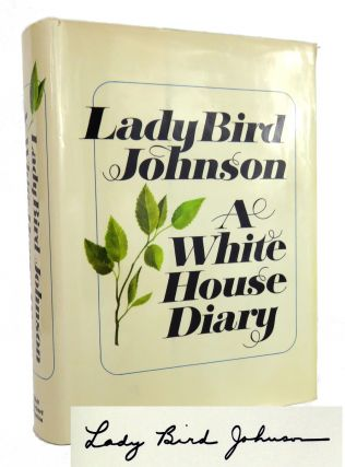 A White House Diary. Lady Bird Johnson.