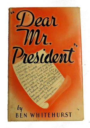 Dear Mr. President. Ben Whitehurst
