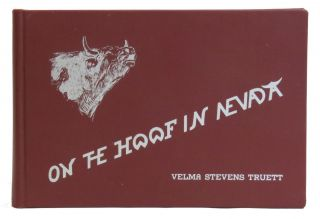 On The Hoof In Nevada. Velma Stevens Truett.