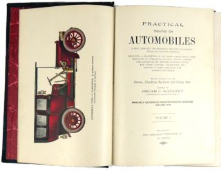 Practical Treatise On Automobiles; A New, Complete and Practical Treatise on Gasoline, Steam and Electric Vehicles