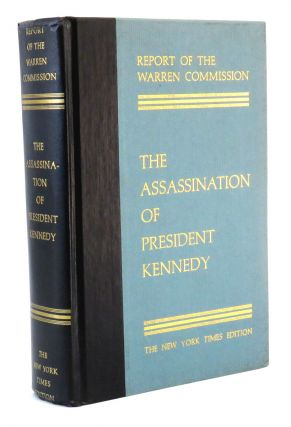 Report of the Warren Commission on the Assassination of President Kennedy. Gerald R. Ford
