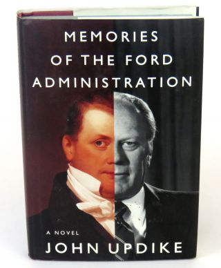 Memories of the Ford Administration. John Updike