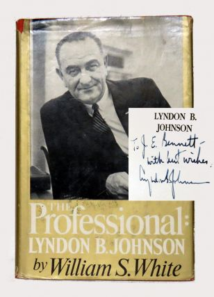 The Professional: Lyndon B. Johnson. William S. White