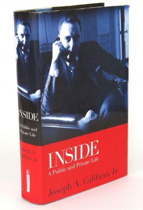 Inside; A Public and Private Life. Joseph A. Jr Califano