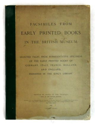 Facsimiles From Early Printed Books In The British Museum; Selected Pages From Representative...