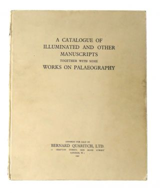A Catalogue Of Illuminated And Other Manuscripts; Together With Some Works on Palaeography