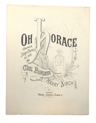 Oh Horace; Campaign Song and Chorus for 1872. Harry Birch