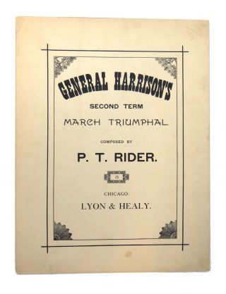 General Harrison's Second Term March Triumphal. Rider P. T