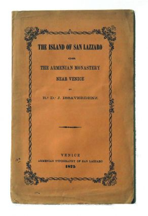The Island of San Lazzaro; or The Armenian Monastery Near Venice. R. D. J. Issavedenz