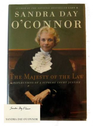 The Majesty Of The Law; Reflections Of A Supreme Court Justice. Sandra Day O'Connor