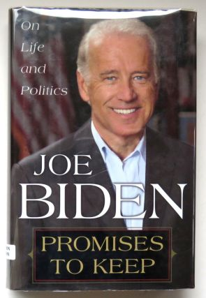 Promises To Keep; On Life and Politics. Joe Biden