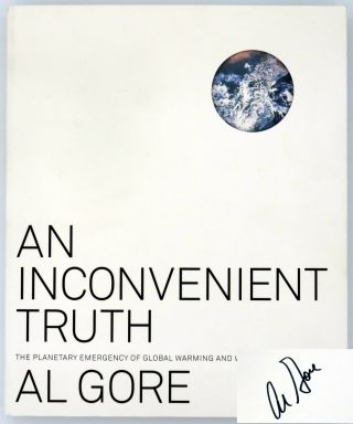 An Inconvenient Truth; The Planetary Emergency of Global Warming And What We Can Do About It. Al...