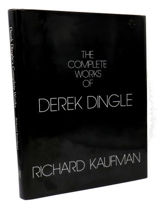 The Complete Works of Derek Dingle. Richard Kaufman