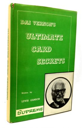 Dai Vernon's Ultimate Card Secrets. Lewis Ganson