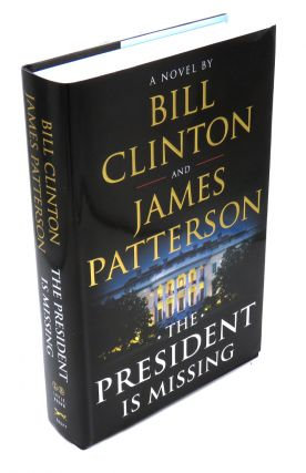 The President Is Missing. Bill Clinton, James Patterson