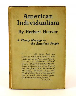 American Individualism; A Timely Message to the American People. Herbert Hoover