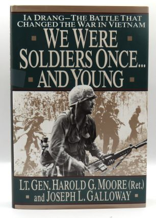 We Were Soldiers Once...And Young; Ia Drang: The Battle That Changed The War In Viet Nam. LTG...